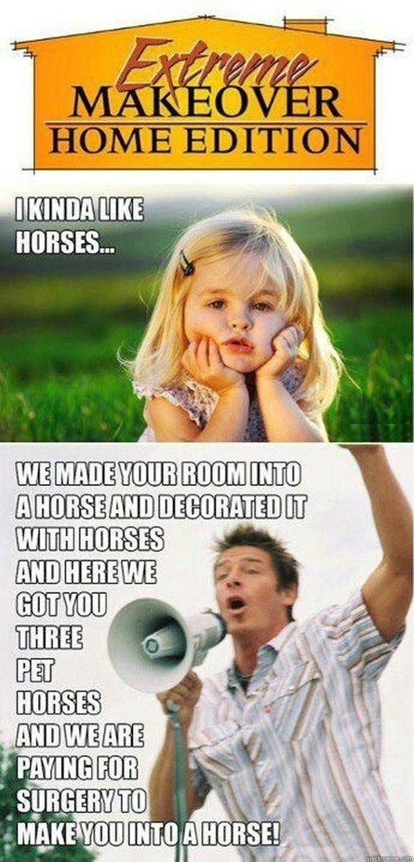 horse, extreme makeover home edition, little girl, exaggerated