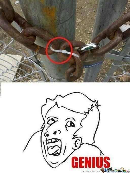 chain, secure ties, plastic, stupid, genius, fail