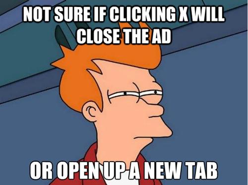 fry, futurama, meme, click x to close, ad, scumbag internet advertising