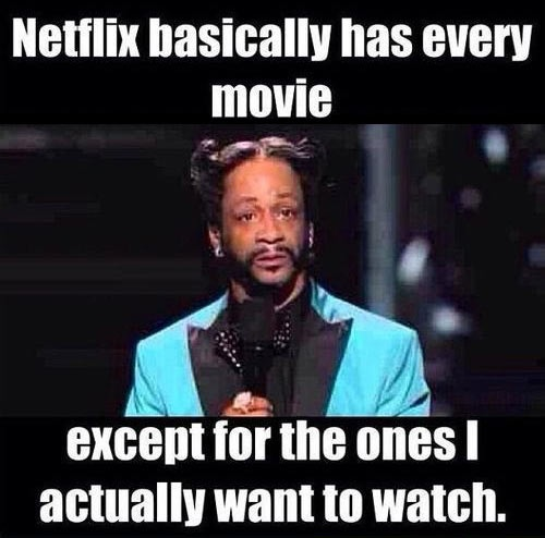 netflix, movie, except the ones i want to watch, stand up comedy, meme