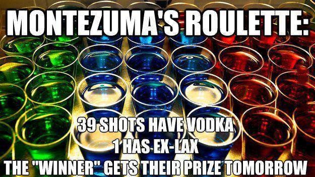 montezuma's roulette, shots, vodka, laxative, meme, game, alcohol, drinking game