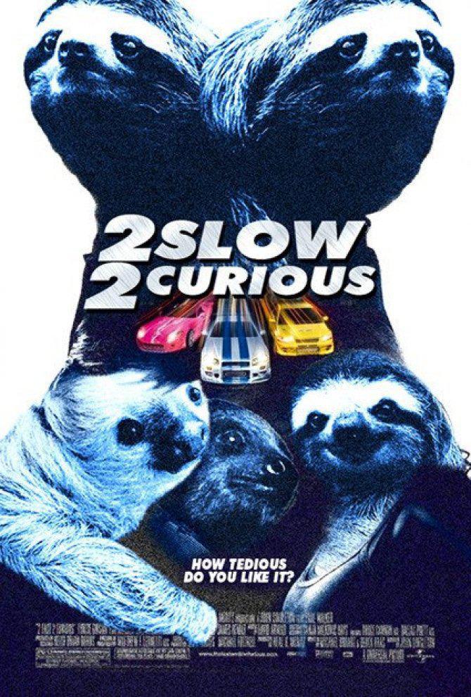 2 slow 2 curious, sloth, movie poster parody