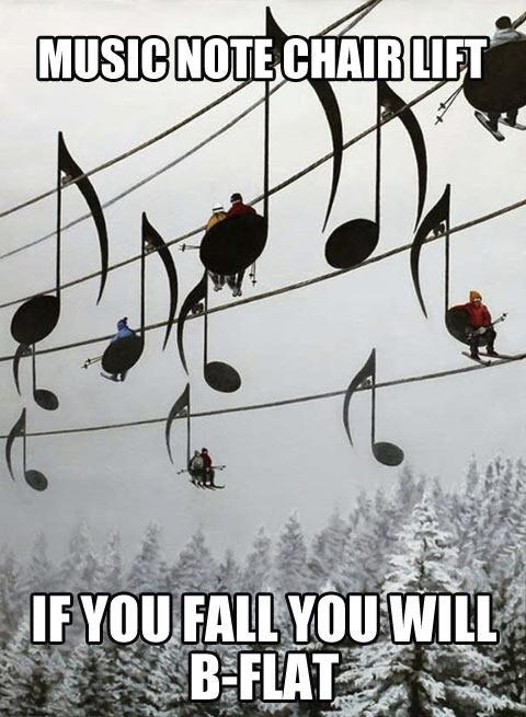 Music note chairlift, if you fall you will b flat, pun, wordplay, meme
