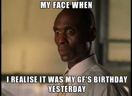 my face when I realize it was my go's birthday yesterday, fringe, meme