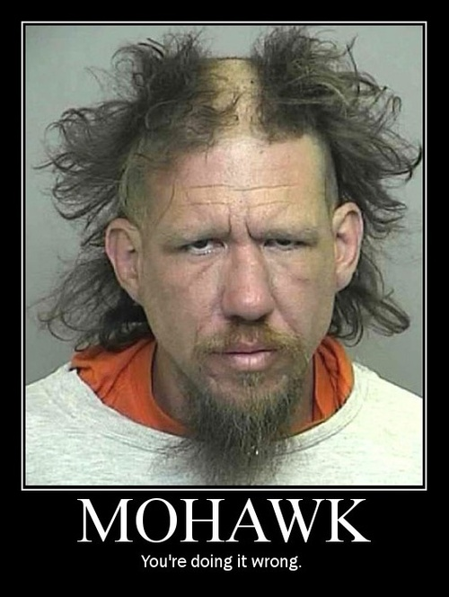 mohawk, motivation, doing it wrong, bad hair day, fail, wtf