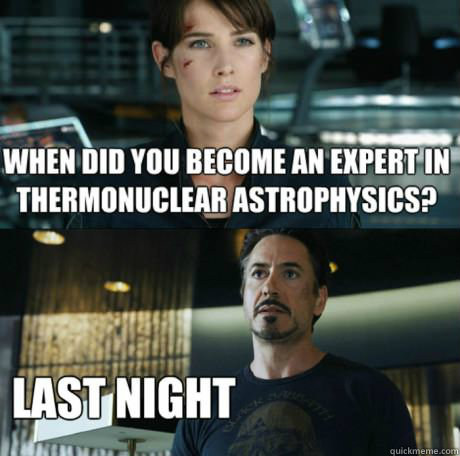 thermonuclear astrophysics, iron man, movie, expert in science, last night
