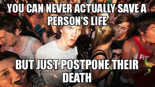 sudden clarity clarence, save a life, postpone death, meme
