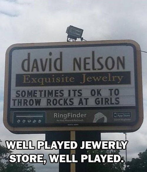 throw rocks at girls, jeweller, signs, lol