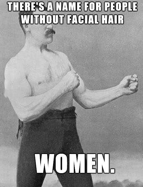 manly man meme, no facial hair, women