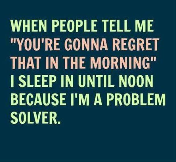 regret that in the morning, sleep till noon, joke