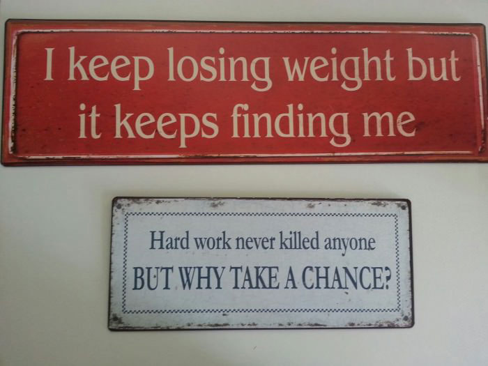 losing weight, expression, one liners, signs, hard work never killed anyone, why take a chance