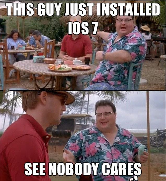 ios 7, no one cares, nobody, meme, jurassic park