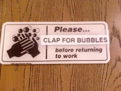 please clap for bubbles before returning to work, sign, hacked irl