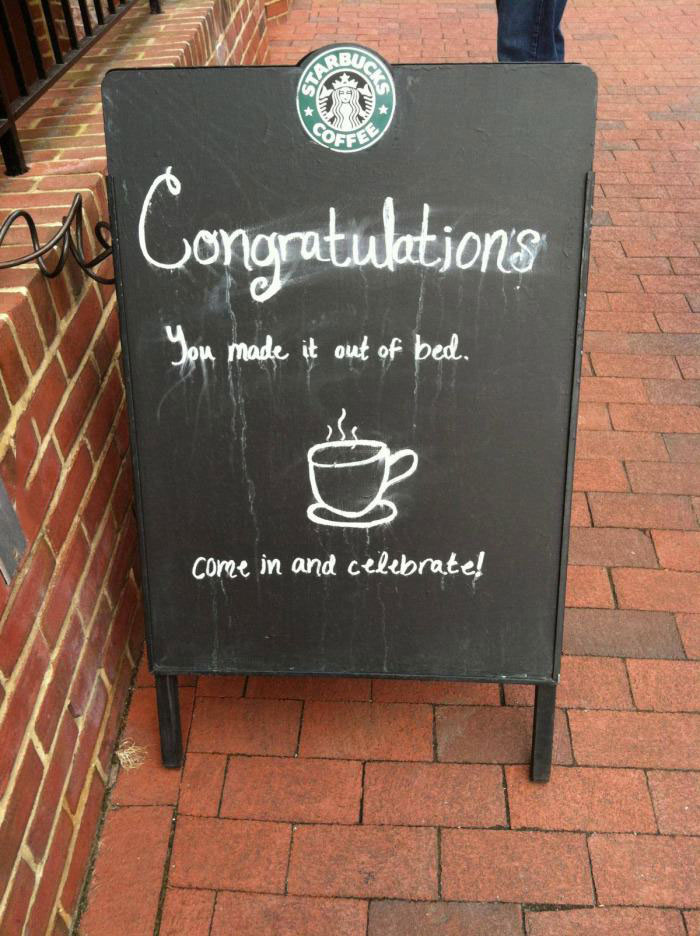 starbucks, chalkboard, coffee, lol, sign, you made it out of bed