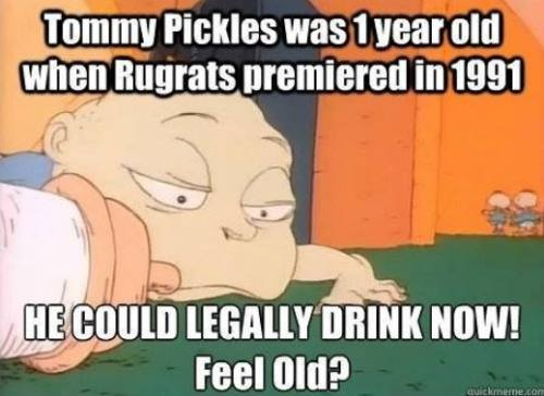 tommy pickles, rugrats, feeling old yet?, meme