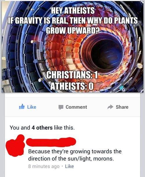 christians, morons, gravity, plants, sun, light, fail, facebook
