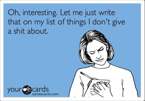ecard, list of things i don't give a shit about