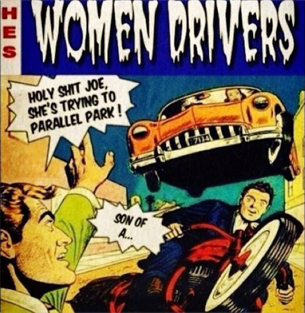 old style movie poster, women drivers, parallel park, lol