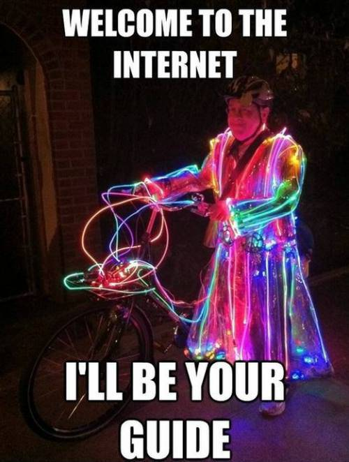 welcome to the internet, i'll be your guide, glowing suit, wtf