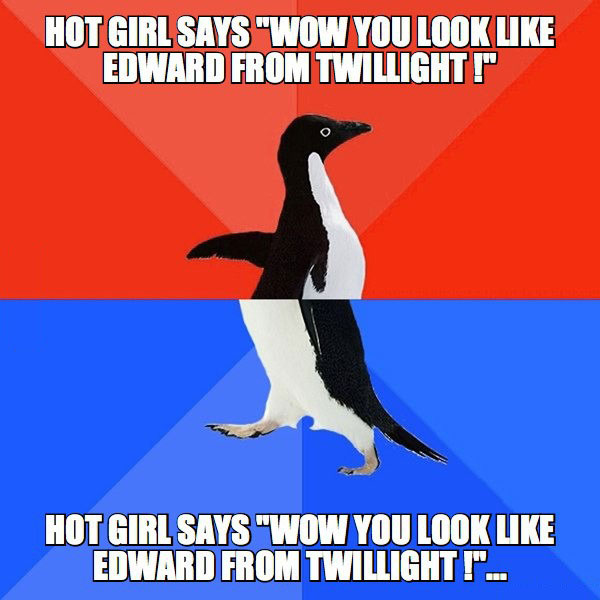 socially awkward penguin, you look like edward from twilight