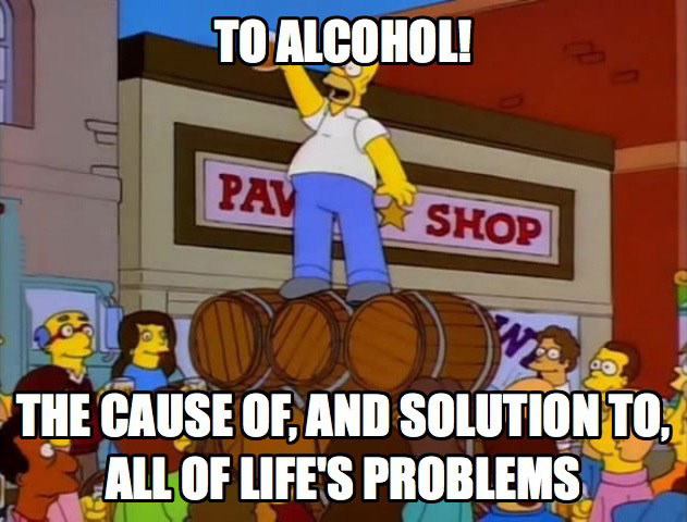 to alcohol, the cause of and solution to all of life's problems, homer simpson, meme
