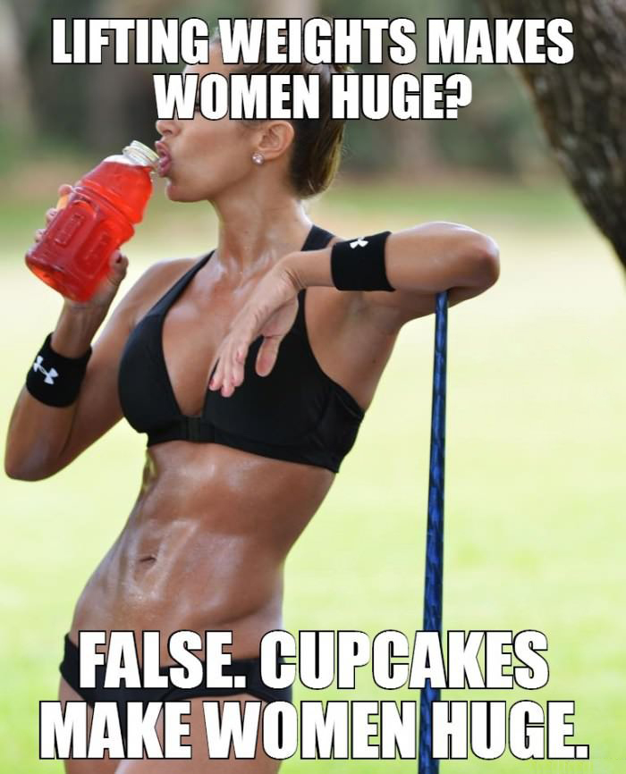 lifting weights, meme, cupcakes makes women huge