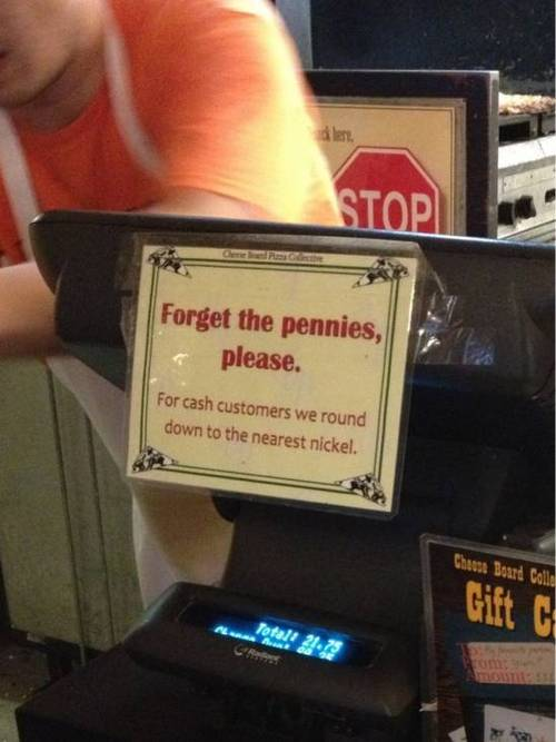forget the pennies please, sign, cash register