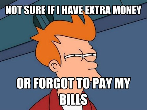 fry, futurama, not sure if i have extra money, or forgot to pay bills