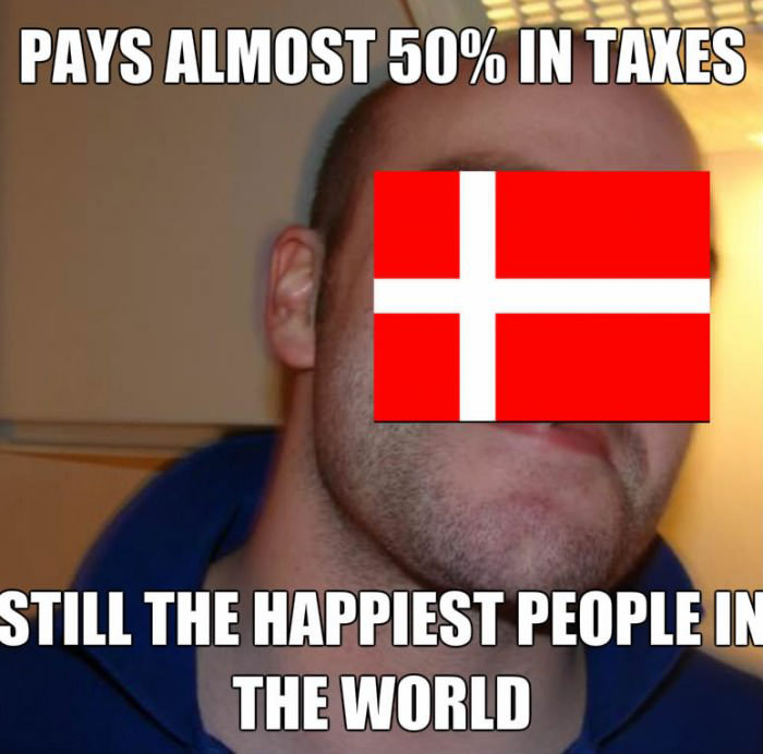 pays almost 50% in taxes, still the happiest people in the world, good guy Switzerland, meme