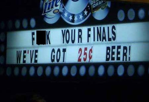 bar, sign, 25 cents beer, fuck your finals