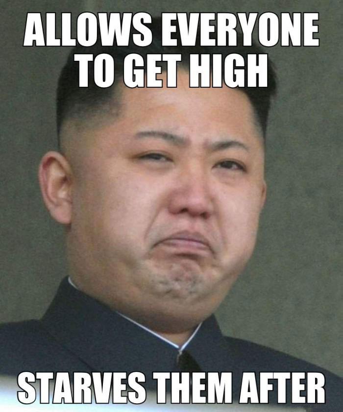 scumbag kim jong un, meme, allows everyone to get high, starves them after