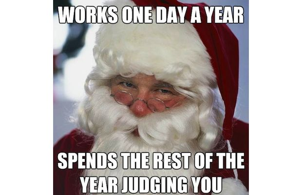 christmas meme, scumbag santa, works one day a year, spends the rest of the year judging you