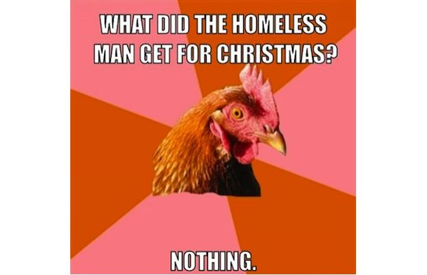 bad joke chicken, meme, what did the homeless man get for christmas?, nothing