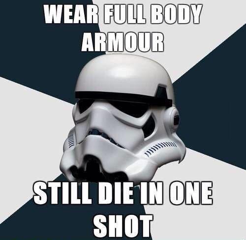 star wars, storm trooper, wear full body armour, still die in one shot