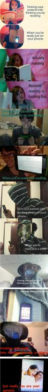 tricking your parents into thinking you are reading, when you're really just on your phone, lol, wtf