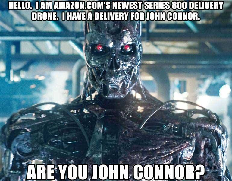 Amazons New Delivery Drones Are You John Connor Terminator