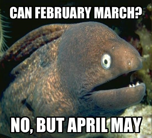 can february march? no but april may, bad joke eel, meme