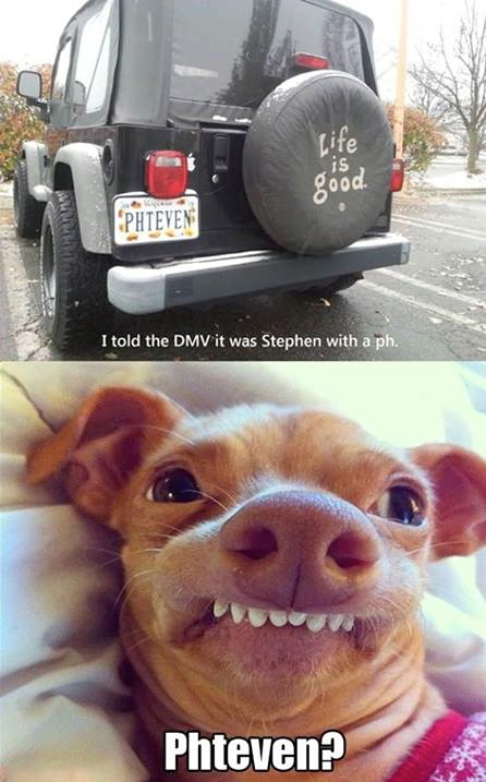 i told the dmv it was stephen with a ph, dog, phteven