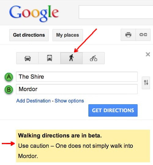 google maps, directions, use caution -- one does not simply walk into mordor