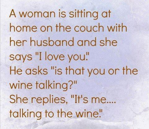 a woman and her wine, joke, i love you