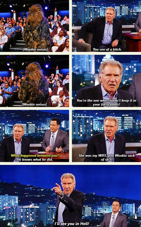 han solo gets mad at wookie, i'll see you in hell