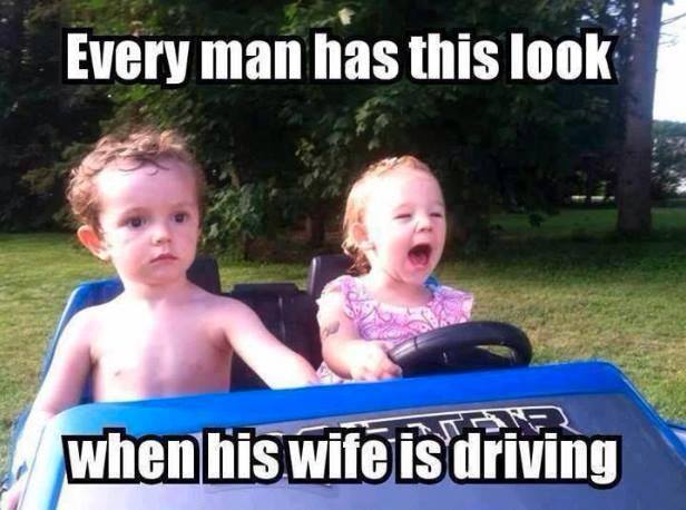 every man has this look when his wife is driving, meme, kids, lol