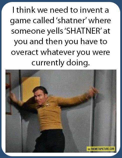 william shatner game, overact whatever you are doing