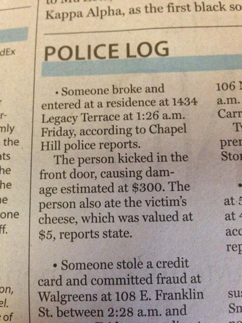 newspaper, police log, breaking and entering and cheese eating