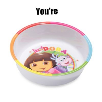 you're a dora bowl, wordplay, lol