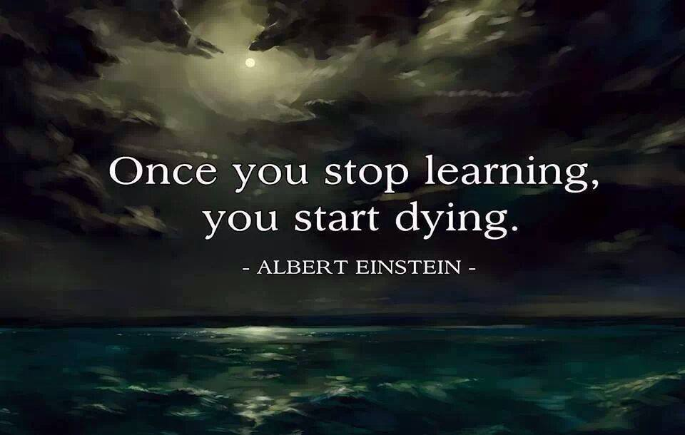 once you stop learning, you start dying, quote