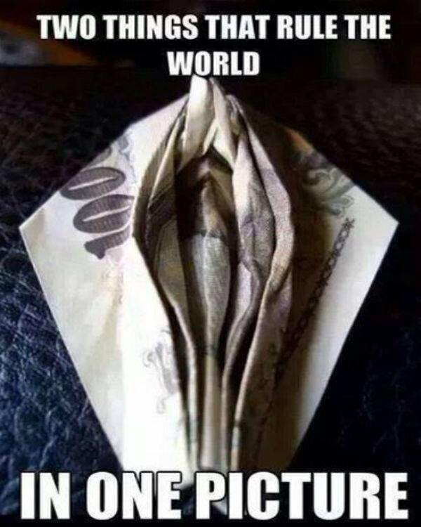 two things that rule the world in one picture, meme, money, vagina