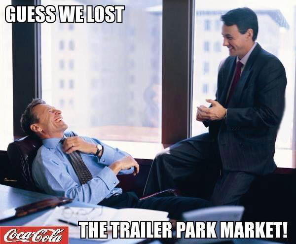 coca cola, guess we lost the trailer park market, meme, diversity ad