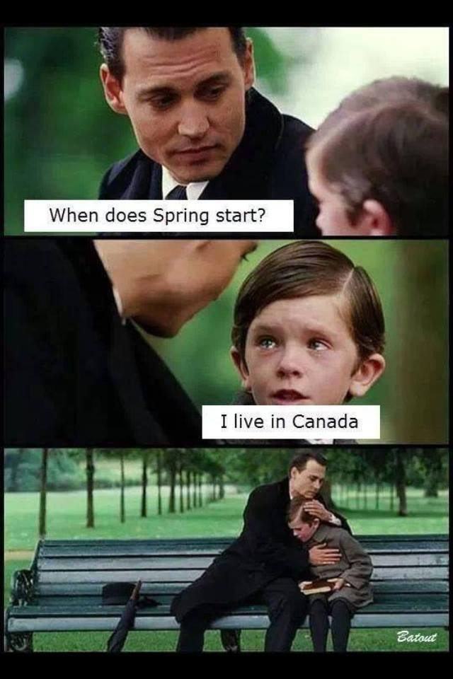 when does spring start?, i live in canada, lol, meme