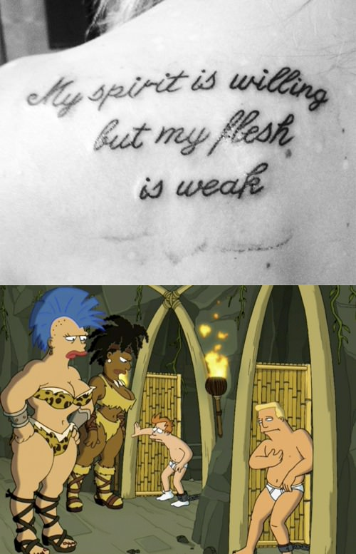 i'm aware my friend's new tattoo is a bible quote, but there is only one thing i can think of when i read it